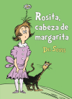 Rosita Cabeza de Margarita (Daisy-Head Mayzie Spanish Edition) (Classic Seuss) Cover Image