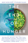 The End of Hunger: Renewed Hope for Feeding the World Cover Image