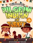Pilgrim Indian Turkey Activity Book For Toddlers Thanksgiving 110 Pages: Books For Kids and Preschoolers / Holiday Riddles, Coloring Pictures, Mazes a Cover Image