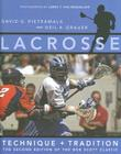 Lacrosse: Technique and Tradition, the Second Edition of the Bob Scott Classic Cover Image