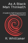 As A Black Man Thinketh: A Guide to Self-Empowerment and Black Excellence Cover Image