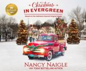 Christmas in Evergreen: Based on the Hallmark Channel Original Movie Cover Image