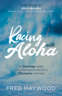 Racing with Aloha: An Inspiring Journey from Humble Barefoot Maui Boy to Champion in the Water Cover Image