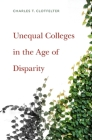 Unequal Colleges in the Age of Disparity Cover Image