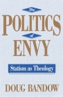 The Politics of Envy: Statism as Theology Cover Image