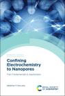 Confining Electrochemistry to Nanopores: From Fundamentals to Applications Cover Image