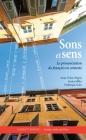 Sons Et Sens: La Prononciation Du Français En Contexte, Student's Edition [with CD (Audio)] [With CD (Audio)] Cover Image