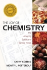 The Joy of Chemistry: The Amazing Science of Familiar Things Cover Image