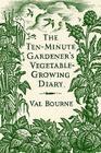 The Ten-Minute Gardener's Vegetable-Growing Diary Cover Image
