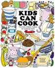 Kids Can Cook: Fun and Yummy Recipes for Budding Chefs Cover Image