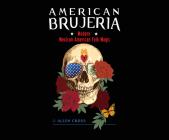 American Brujeria: Modern Mexican-American Folk Magic Cover Image