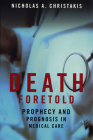 Death Foretold: Prophecy and Prognosis in Medical Care Cover Image