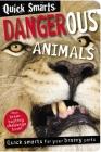 Quick Smarts: Dangerous Animals [With Quick Smarts Dangerous Animals Ultimate Challenge] Cover Image