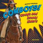 Cowboys! Rough and Rowdy Riders (History's Hotshots) Cover Image