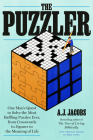 The Puzzler: One Man's Quest to Solve the Most Baffling Puzzles Ever, from Crosswords to Jigsaws to the Meaning of Life Cover Image