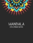 Mandala Coloring Book: Coloring Books for Stress Relieving Mandala Designs for Adults Relaxation Cover Image