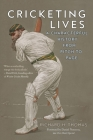 Cricketing Lives: A Characterful History from Pitch to Page Cover Image