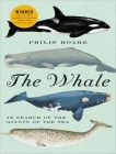 The Whale: In Search of the Giants of the Sea Cover Image