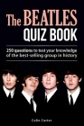 The Beatles Quiz Book: 250 Questions To Test Your Knowledge Of The Beatles Cover Image