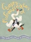 Goosey McGoosington: The Luckiest Mayor of Goosopolis Cover Image