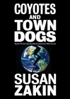 Coyotes and Town Dogs: Earth First! and the Environmental Movement Cover Image