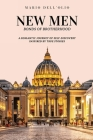 New Men: Bonds of Brotherhood: A Romantic Journey of Self-Discovery Inspired by True Stories Cover Image