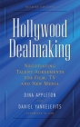 Hollywood Dealmaking: Negotiating Talent Agreements for Film, TV and New Media Cover Image