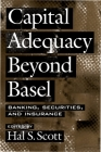 Capital Adequacy Beyond Basel: Banking, Securities, and Insurance Cover Image