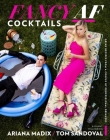 Fancy AF Cocktails: Drink Recipes from a Couple of Professional Drinkers Cover Image