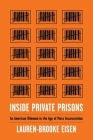 Inside Private Prisons: An American Dilemma in the Age of Mass Incarceration Cover Image