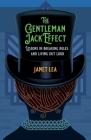 The Gentleman Jack Effect: Lessons in Breaking Rules and Living Out Loud Cover Image