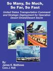So Many, So Much, So Far, So Fast: United States Transportation Command and Strategic Deployment for Operation Desert Shield/Desert Storm Cover Image