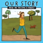 Our Story 015smsd1: How We Became a Family Cover Image