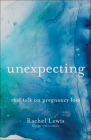 Unexpecting: Real Talk on Pregnancy Loss Cover Image
