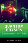 Quantum Physics: What Everyone Needs to Know(r) Cover Image