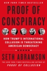 Proof of Conspiracy: How Trump's International Collusion Is Threatening American Democracy Cover Image