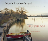 North Brother Island: The Last Unknown Place in New York City Cover Image