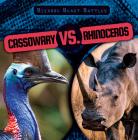 Cassowary vs. Rhinoceros (Bizarre Beast Battles) Cover Image