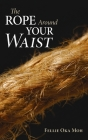 The Rope Around Your Waist Cover Image