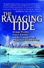 Ravaging Tide: Strange Weather, Future Katrinas, and the Coming Death of America's Coastal Cities Cover Image