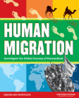 Human Migration: Investigate the Global Journey of Humankind (Inquire and Investigate) Cover Image
