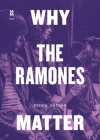 Why the Ramones Matter (Music Matters) Cover Image