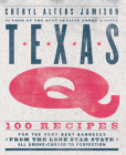 Texas Q: 100 Recipes for the Very Best Barbecue from the Lone Star State, All Smoke-Cooked to Perfection Cover Image