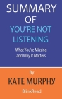 Summary of You're Not Listening By Kate Murphy: What You're Missing and Why It Matters Cover Image