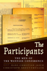 The Participants: The Men of the Wannsee Conference Cover Image