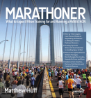Marathoner: What to Expect When Training for and Running a Marathon Cover Image
