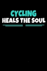 Cycling Heals The Soul: Cycling Notebook Gift 120 Dot Grid Page Cover Image