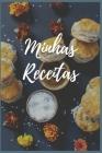 Minhas Receietas Caderno de Receitas Para Anotações - Presente Para Cozinheiros e Chefs de Cozinha 110 Folhas 15,24 x 22,86 cm Cover Image