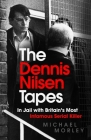 The Dennis Nilsen Tapes: In jail with Britain's most infamous serial killer Cover Image