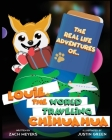 The Real Life Adventures of Louie The World Traveling Chihuahua Cover Image